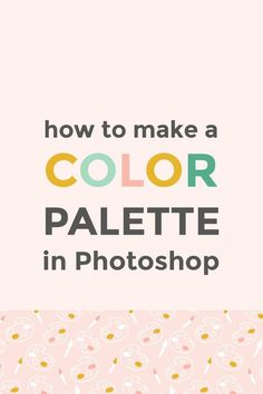 Learn how to quickly create a color palette for your blog and business using Photoshop and your favorite photo.