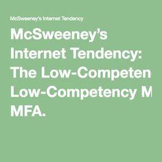 McSweeney's Internet Tendency: The Low-Competency MFA. #satire