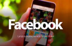 Ver Movie Maker, el nuevo servicio de Facebook