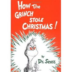 How the Grinch Stole Christmas! (Hardcover) http://www.amazon.com/dp/0394800796/?tag=wwwmoynulinfo-20 0394800796