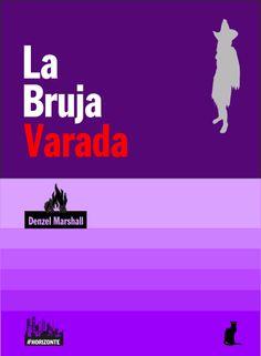 La Bruja Varada, Denzel Marshal @dmrshal