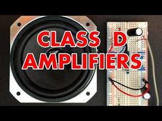 Class D Amplifier Tutorial | Electronics tutorial videos