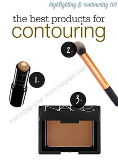 Contouring & Highlighting 101 - Which products are best and how-to