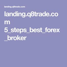 landing.q8trade.com 5_steps_best_forex_broker