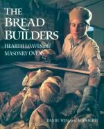 The Bread Builders  Hearth Loaves and Masonry Ovens  by Alan Scott, Daniel Wing