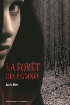La Forêt des Damnés • Carrie Ryan • Gallimard