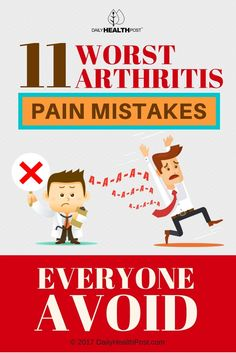 VERY GOOD THINGS TO REMEMBER -AMES -Here are some of the things you may be doing that makes your arthritis pain worse.