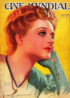 "Bette Davis on the front cover of ""Cine-Mundial"" magazine, Latin America, November 1939."