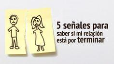 DE TODO UN POCO: 5 señales para saber si mi relación está por termi...