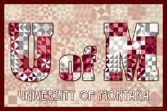The Quilted University of Montana.  Susan Davis, owner of Olde American Antiques and American Quilt Blocks, has created a series of original quilt block designs for universities and colleges in the United States.   Each of these designs is unique with a distinct color combination using the school colors and a matching border to enhance the overall pattern. These are the first quilt block designs created specifically for universities and colleges and are new to the quilting hobby.