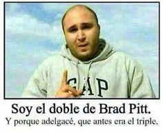 Soy el doble de Brad Pitt, y porque…