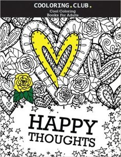 Happy Thoughts Adult Coloring Book Cool Books Volume 1
