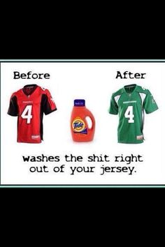 Washes the crap right out of your jersey . Go Rider, Saskatchewan Roughriders, Rough Riders, Great Quotes, Green Colors, Lol, Sports, T Shirt, Pride