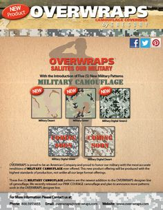 Overwraps is introducing five (5) NEW Military patterns to our O Series line of camouflage. These are some of the most accurate renditions offered. Go to www.over-wraps.com for more information.