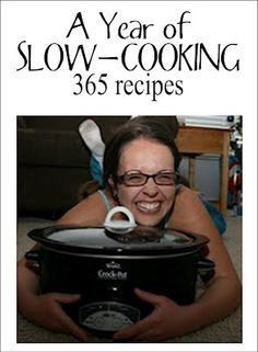 A YEAR of slow-cooking recipes (365).