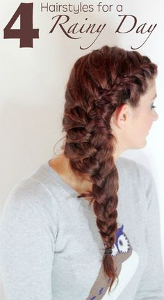 4 simple hairstyles for rainy days!