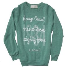 Love this 1984 sweatshirt. DIY option - make an oversized sweatshirt fitted (possibly dye it to get this color) and then write on it using a bleach and paintbrush (would be cute with quotes too). Loving all of these shirts though, may purchase the Gatsby tee or the Pride and Prejudice sweatshirt.