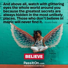 Roald Dahl, Believe In Magic, Kindness Quotes, Attitude Of Gratitude, Positive Affirmations, Better Life, Inspirational Quotes, Favorite Quotes, Eyes