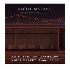 OLD JOE & PHAETON presents NIGHT MARKET 11.12.2016 from 5pm @oldjoebrand #oldjoe #oldjoebrand @phaeton_smart_clothes_239 #phaeton #theneworder #thenewordermagazine via @thenewordermagazine Instagram