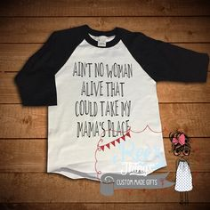 Funny, Aint No Woman Alive That Can Take My Mamas Place, Raglan, T Shirt, Tops, Mom gift, Tee,kids, children, shirt, funny, Valentines Gift