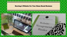 Starting A Website For Your Home Based Business: #buildingawebsite #businesstips