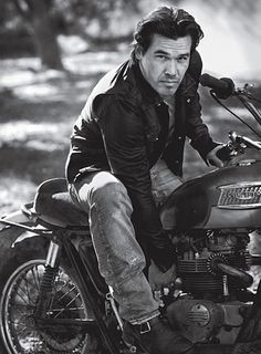 Josh Brolin, I mean come on LOOK AT HIM