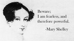 Beware: I am fearless, and therefore powerful.