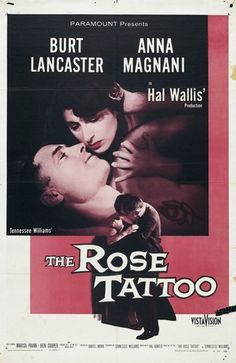 The Rose Tattoo - part of Tennessee Williams Birthday Celebration Series. Burt Lancaster and Anna Magnani star in this classic film. March 13, 2017 - 6 PM #TheRoseTattoo #KeyWest #AHKW