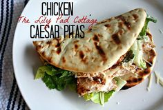 Chicken Ceasar Pitas- Pita bread Romaine lettuce Cooked chicken breasts (1 per person) Tomato, diced Parmesan cheese Bacon bits, optional Fave ceasar salad dressing (we love marzettis in the fridge section) So we make pita sandwiches with everything up top. It's like a ceasar salad wrapped in a warm pita