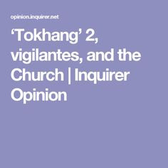 'Tokhang' 2, vigilantes, and the Church   Inquirer Opinion