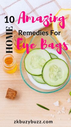 10 Amazing Home Remedies For Under Eye Bags That You Can Find In Your Kitchen - ZK Buzy Buzz