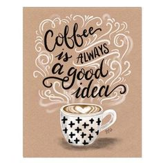 Coffee Is Always A Good Idea - Kraft Paper Print #Coffee #everyday #home #diyhomedecor