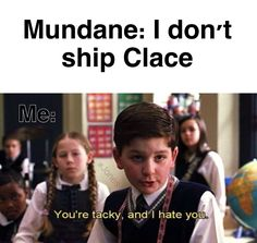 Mundanes. Clace. The Mortal Instruments Ships I completely shipped them and then when Valentine said they were siblings I wanted to scream and kill him because he ruined iit for me but then I was like HA STARWARS MOMENT