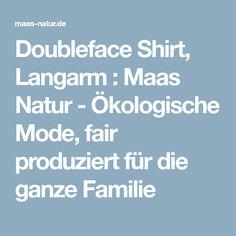 Doubleface Shirt, Langarm : Maas Natur - Ökologische Mode, fair produziert für die ganze Familie