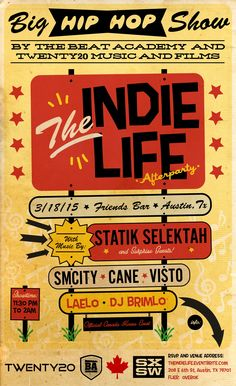 The Indie Life: AfterParty | Wednesday, March 18, 2015 | 11:30pm-2am | Friends Bar: 208 E. 6th St., Austin, TX 78701 | Performances by Statik Selektah + Surprise Guests, SmCity, Cane, Visto, Laelo, and more | Free with RSVP: http://www.eventbrite.com/e/the-indie-life-afterparty-sxsw-feat-statik-selektah-surprise-guests-smcity-cane-visto-laelo-more-tickets-16049544620?aff=estw