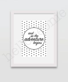 A personal favorite from my Etsy shop https://www.etsy.com/au/listing/257021967/and-so-the-adventure-begins
