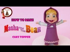 Masha and The Bear (Cake Toppers) Part 2 / Cómo hacer Masha y El Oso para tortas Parte 2 - YouTube
