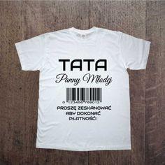 Koszulka dla Taty Panny Młodej:) Idealna na czas przygotowań do ślubu