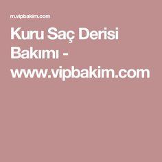 Kuru Saç Derisi Bakımı - www.vipbakim.com