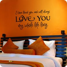 Loved You My Whole Life (Whimsical) (wall decal from WallWritten.com).