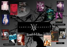 Vampire Academy Read-a-Likes. Read the Book seen the movie? Why not try some of these read-a-likes?
