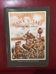 THE HAWK'S TALE by John Balaban Inscribed First Edition Illustrated