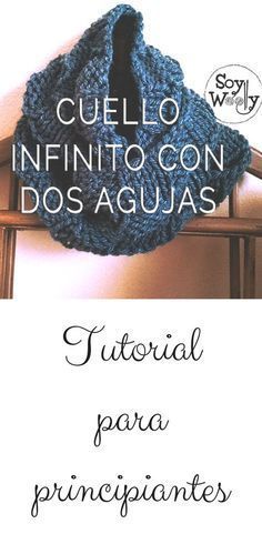 Cuello infinito o Moebius tejido con agujas rectas, no circulares, ideal para principiantes infinito agujas cerrada Arm Knitting, Knitting Patterns, Knit Crochet, Crochet Hats, Scarf Knots, Learn How To Knit, Crochet For Beginners, Chain Stitch, Sewing