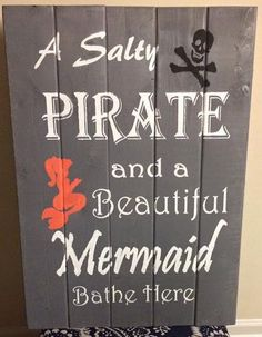 Rustic bathroom sign. A salty pirate and a beautiful mermaid bathe here. A personal favorite from my Etsy shop https://www.etsy.com/listing/477708577/rustic-wood-hanging-signs-world-map-fall