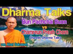 Dhamma Khmer Talk | Bun Pachchaibuon vs Chamreun Preah Chorn | Lok Tesna...