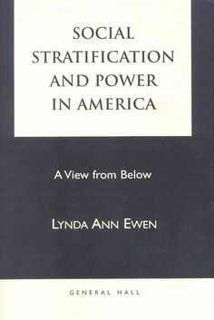 Social Stratification and Power in America: A View from Below