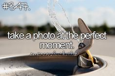 take a photo at the perfect moment [ ]