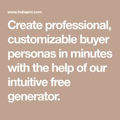 Create professional, customizable buyer personas in minutes with the help of our intuitive free generator. Social Media Marketing, Digital Marketing, Customer Persona, Social Media Training, Consumer Behaviour, Certificate Programs, Tool Design, Intuition, The Help