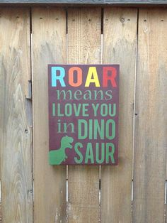 ROAR means I love you in Dino Saur - wood typography sign on Etsy, $40.00
