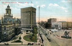 A 1914 postcard depicting Campus Martius, with the old Detroit City Hall in the far left and the Michigan Soldiers' and Sailors' Monument in the far right - Google Search